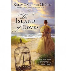 The Island of Doves - Kelly O'Connor McNees