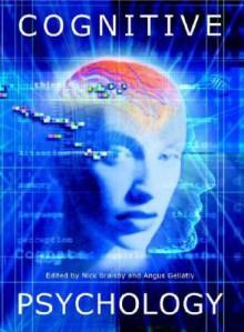 Cognitive Psychology - Nick Braisby, <b>Angus Gellatly</b> - 474fa84949025014c9eee4ba984b2ccb