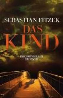 Das Kind - Sebastian Fitzek