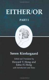 Either/Or, Part I (Kierkegaard's Writings, Volume 3) - Søren Kierkegaard, Edna Hatlestad Hong, Howard Vincent Hong