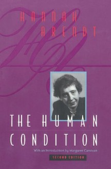 The Human Condition: Second Edition - Hannah Arendt, Margaret Canovan