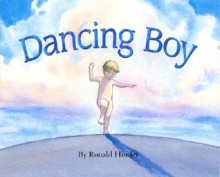 Dancing Boy - Ronald Himler
