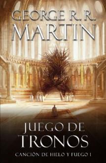 Juego de tronos (Canción de hielo y fuego 1) (Spanish Edition) - George R. R. Martin