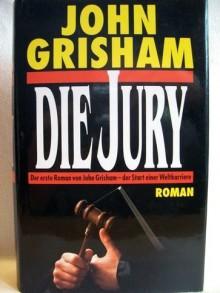 Die Jury : Roman. - John Grisham