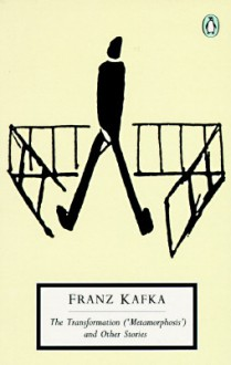 The Transformation and Other Stories: Works Published During Kafka's Lifetime - Franz Kafka, Malcolm Pasley