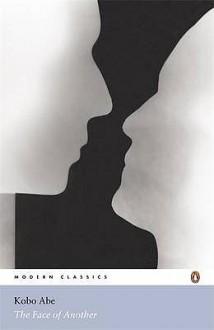 The Face Of Another (Penguin Modern Classics) - Kōbō Abe, E. Dale Saunders, Kaori Nagai