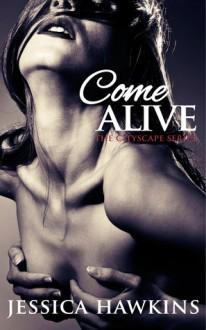 Come Alive (The Cityscape, #2) - Jessica Hawkins