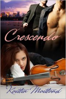 Crescendo (Boston Avant-Garde 2) - Kaitlin Maitland
