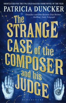 Strange Case of the Composer and His Judge - Patricia Duncker