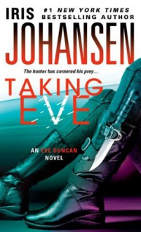 Taking Eve (Eve Duncan) - Iris Johansen