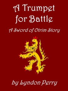 A Trumpet for Battle (Sword of Otrim #2) - Lyndon Perry