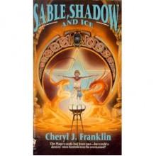 Sable, Shadow and Ice - Cheryl J. Franklin