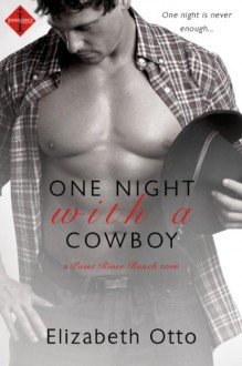 One Night with a Cowboy (Paint River Ranch) (Entangled Indulgence) - Elizabeth Otto