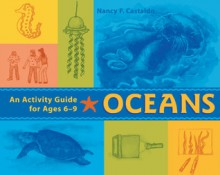 Oceans: An Activity Guide for Ages 6�9 - Nancy F. Castaldo