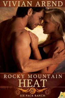 Rocky Mountain Heat (Six Pack Ranch, Book 1) - Vivian Arend