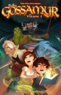 Finding Gossamyr Volume 1 HC - David Rodriguez,Angela Nelson,Sarah Ellerton