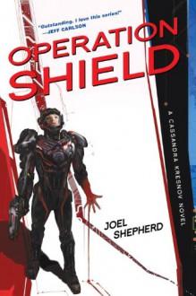 Operation Shield - Joel Shepherd
