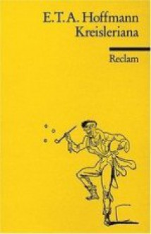 Kreisleriana - E.T.A. Hoffmann, Hanne Castein