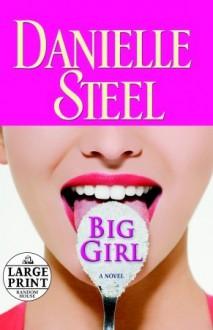 Big Girl: A Novel - Danielle Steel