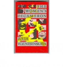 The Women's Decameron - Julia Voznesenskaya