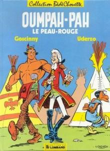 Oumpah-Pah, le Peau-Rouge - René Goscinny, Albert Uderzo
