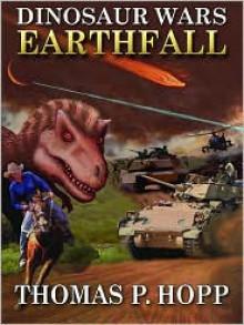 Dinosaur Wars: Earthfall - Thomas Hopp