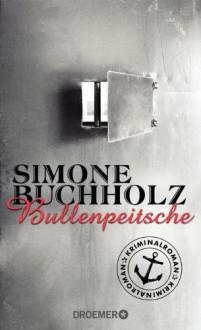 Bullenpeitsche: Kriminalroman (Droemer) - Simone Buchholz