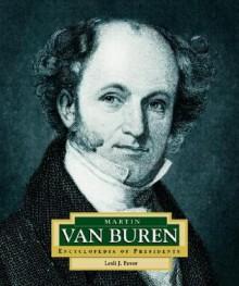 Martin Van Buren: America's 8th President - Lesli J. Favor
