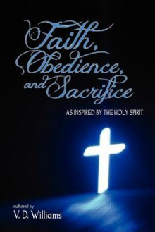 Faith, Obedience, and Sacrifice...as Inspired by the Holy Spirit - Vanessa Williams
