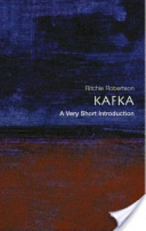 Kafka: A Very Short Introduction - Ritchie Robertson