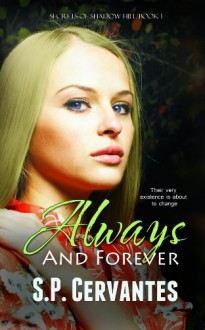 Always and Forever (Secrets of Shadow Hill) - S. P. Cervantes