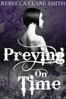 Preying On Time (Indigo Skies, #1) - Rebecca Clare Smith