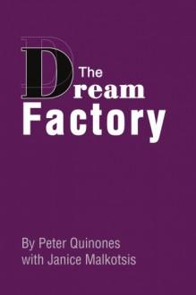 The Dream Factory - Peter Quinones