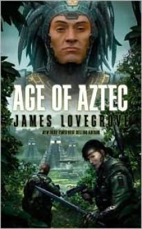 Age of Aztec - James Lovegrove