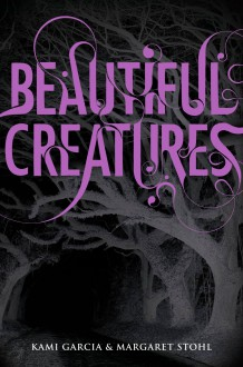Beautiful Creatures (Caster Chronicles, #1) - Kami Garcia, Margaret Stohl, Kevin Collins