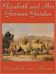 Elizabeth and Her German Garden (MP3 Book) - Elizabeth von Arnim, Nadia May