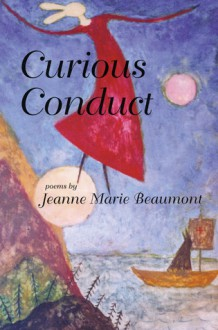 Curious Conduct - Jeanne Marie Beaumont