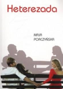 Heterezada - Maja Porczyńska