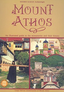 Mount Athos: An Illustrated Guide to the Monasteries and Their History - Sotiris Kadas