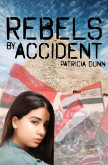 Rebels by Accident - Patricia Dunn