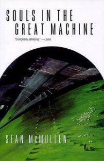 Souls in the Great Machine - Sean McMullen