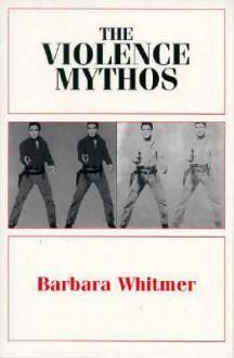 Violence Mythos - Barbara Whitmer