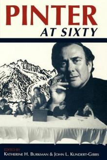 Pinter at Sixty - Katherine H. Burkman, John L. Kundert-Gibbs