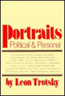 Portraits, Political and Personal - Leon Trotsky, George Saunders, George Breitman