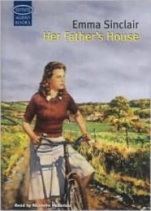 Her Father's House - Emma Sinclair, Nicolette McKenzie