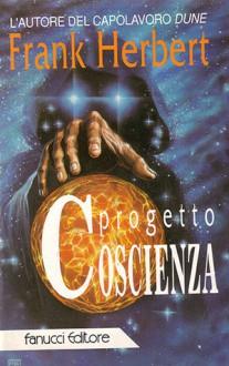 Progetto Coscienza - Frank Herbert, Carlo Borriello