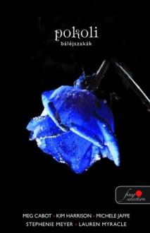 Pokoli báléjszakák - Michele Jaffe, Stephenie Meyer