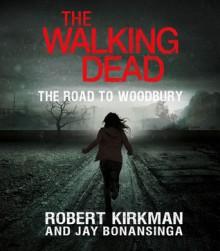 The Walking Dead: The Road to Woodbury (Audio) - Robert Kirkman, Jay Bonansinga, Fred Berman