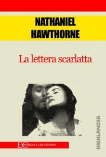La lettera scarlatta (Italian Edition) - Nathaniel Hawthorne, Sara Landucci