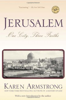 Jerusalem: One City, Three Faiths - Karen Armstrong